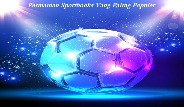 Permainan Sportbooks Yang Paling Populer